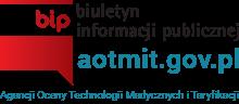 AOTMiT BIP - Biuletyn Informacji Publicznej Agencji Oceny Technologii Medycznych i Taryfikacji